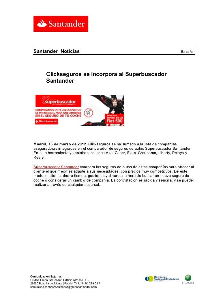 Santander Noticias                                                                España            Clickseguros se incorp...