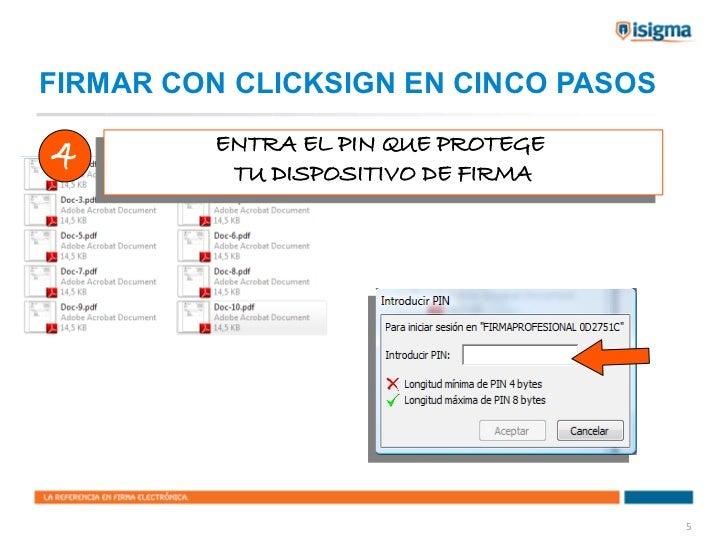FIRMAR CON CLICKSIGN EN CINCO PASOS4         ENTRA EL PIN QUE PROTEGE         ENTRA EL PIN QUE PROTEGE            TU DISPO...