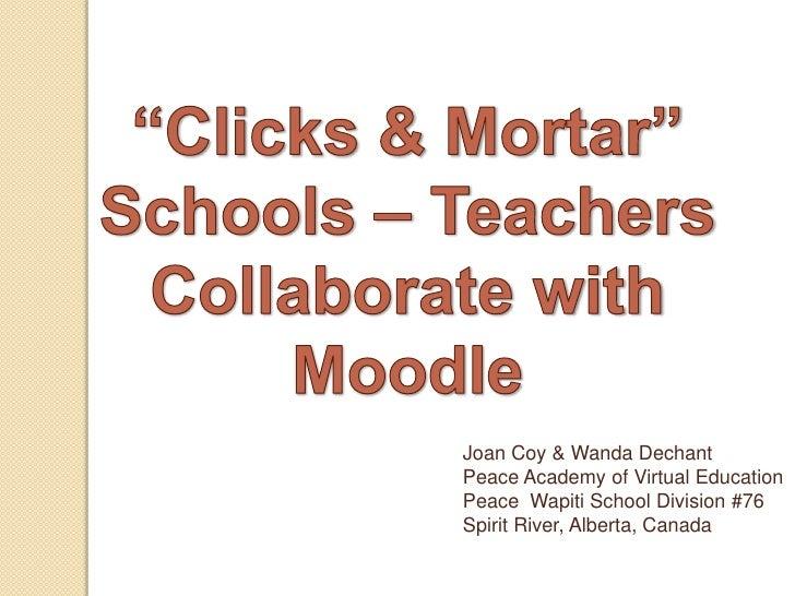 Joan Coy & Wanda Dechant Peace Academy of Virtual Education Peace Wapiti School Division #76 Spirit River, Alberta, Canada