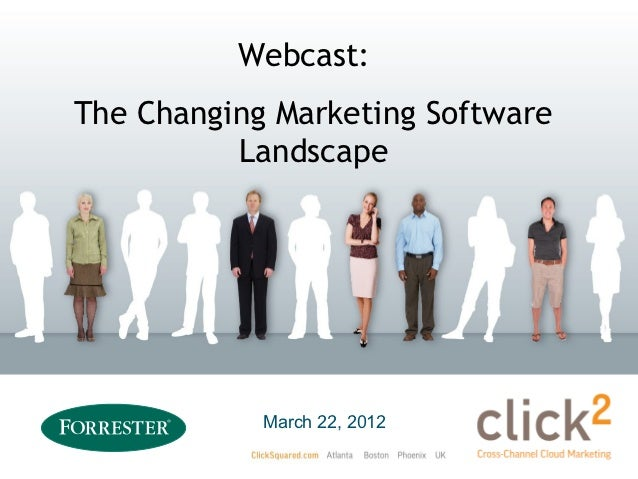 Webcast:The Changing Marketing Software          Landscape            March 22, 2012