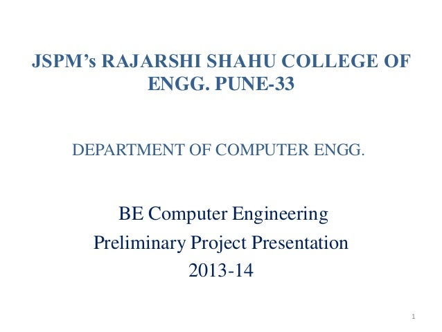 JSPM's RAJARSHI SHAHU COLLEGE OF ENGG. PUNE-33 DEPARTMENT OF COMPUTER ENGG.  BE Computer Engineering Preliminary Project P...