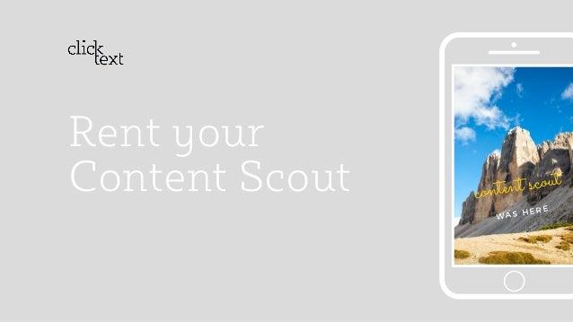 Rent your Content Scout content scout W A S H E R E
