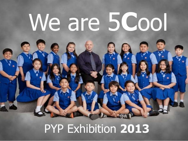 We are 5CoolPYP Exhibition 2013