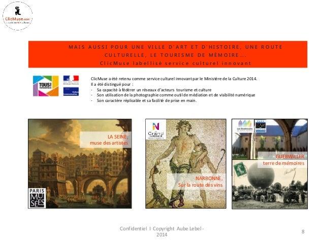 Confidentiel I Copyright Aube Lebel - 2014  8  MAIS AUSSI POUR UNE VILLE D'ART ET D'HISTOIRE, UNE ROUTE CULTURELLE, LE TOU...