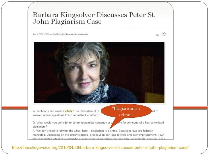 """Read full interview """" Plagiarism is a crime."""" http://thecollegevoice.org/2010/04/26/barbara-kingsolver-discusses-peter-st-..."""