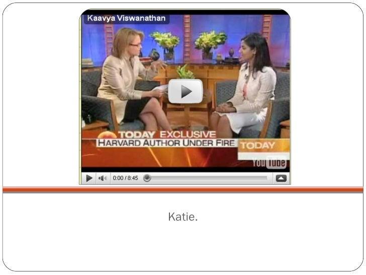 Katie. Watch interview.