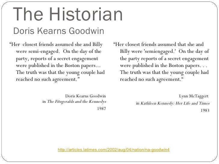 """The Historian Doris Kearns Goodwin <ul><li>"""" Her  closest friends assumed she and Billy were semi-engaged.  On the day of ..."""