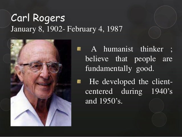 client center therapy carl rogers approach Carl rogers theory and his client centered approach client-centered therapy, originally called person centered therapy (pct) has the same impact today as it did 25 years ago.