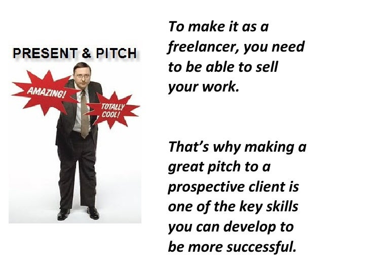 To make it as a freelancer, you need to be able to sell your work.  That's why making a great pitch to a prospective clien...