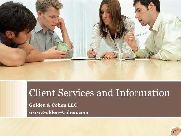 Client Services and Information Golden & Cohen LLC www.Golden–Cohen.com
