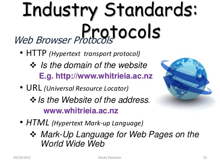 Industry Standards:              ProtocolsWeb Browser Protocols   • HTTP (Hypertext     transport protocol)          Is t...