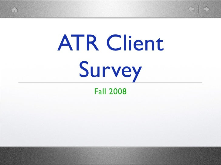 ATR Client   Survey    Fall 2008
