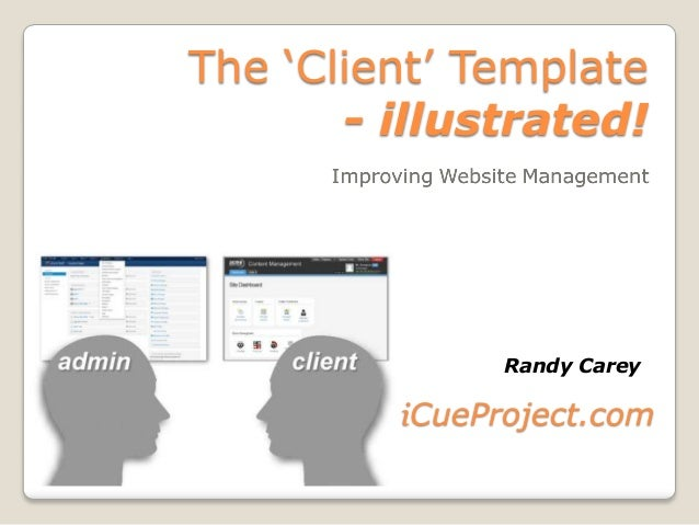 "The ""Client"" Template - illustrated!  Randy Carey  iCueProject.com"