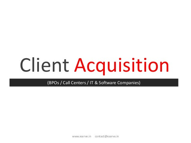 Client Acquisition(BPOs / Call Centers / IT & Software Companies)www.xserve.in contact@xserve.in