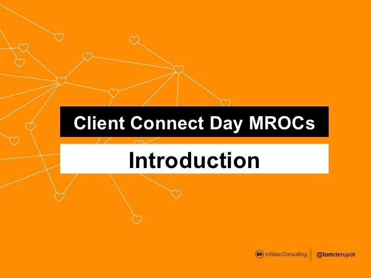 Client Connect Day MROCs     Introduction