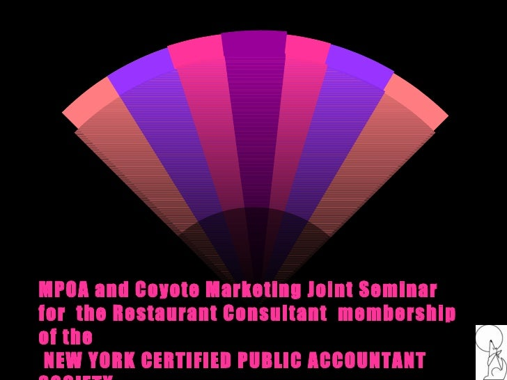 MPOA and Coyote Marketing Joint Seminar for  the Restaurant Consultant  membership of the NEW YORK CERTIFIED PUBLIC ACCOUN...