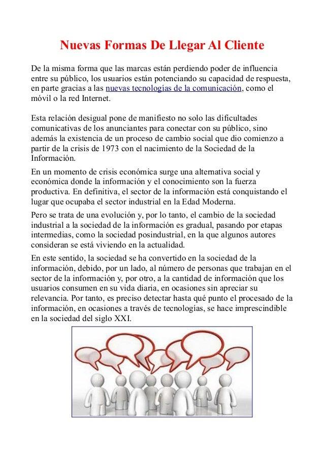Nuevas Formas De Llegar Al Cliente De la misma forma que las marcas están perdiendo poder de influencia entre su público, ...