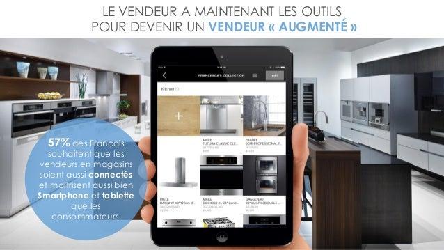 LE VENDEUR A MAINTENANT LES OUTILS POUR DEVENIR UN VENDEUR « AUGMENTÉ » 57% des Français souhaitent que les vendeurs en ma...