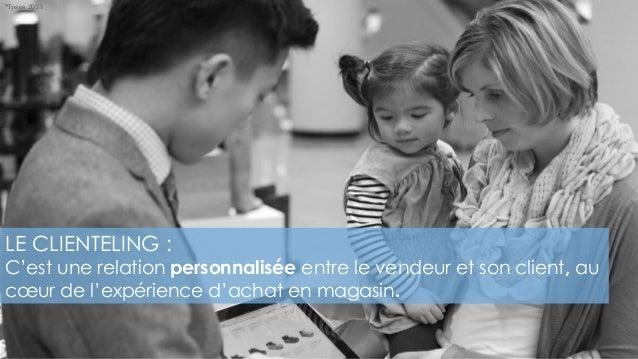 LE CLIENTELING : C'est une relation personnalisée entre le vendeur et son client, au cœur de l'expérience d'achat en magas...