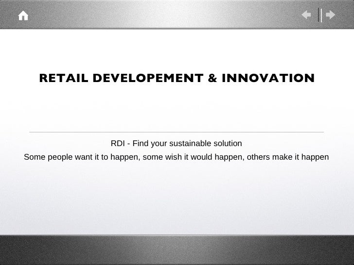 RETAIL DEVELOPEMENT & INNOVATION                      RDI - Find your sustainable solutionSome people want it to happen, s...