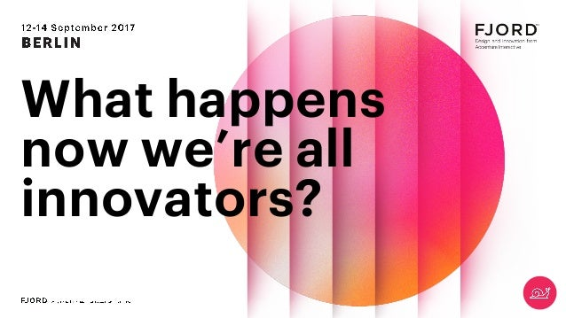 What happens now we're all innovators?