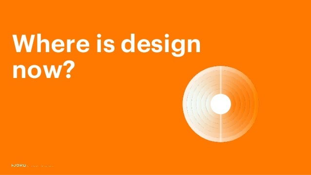 Where is design now?