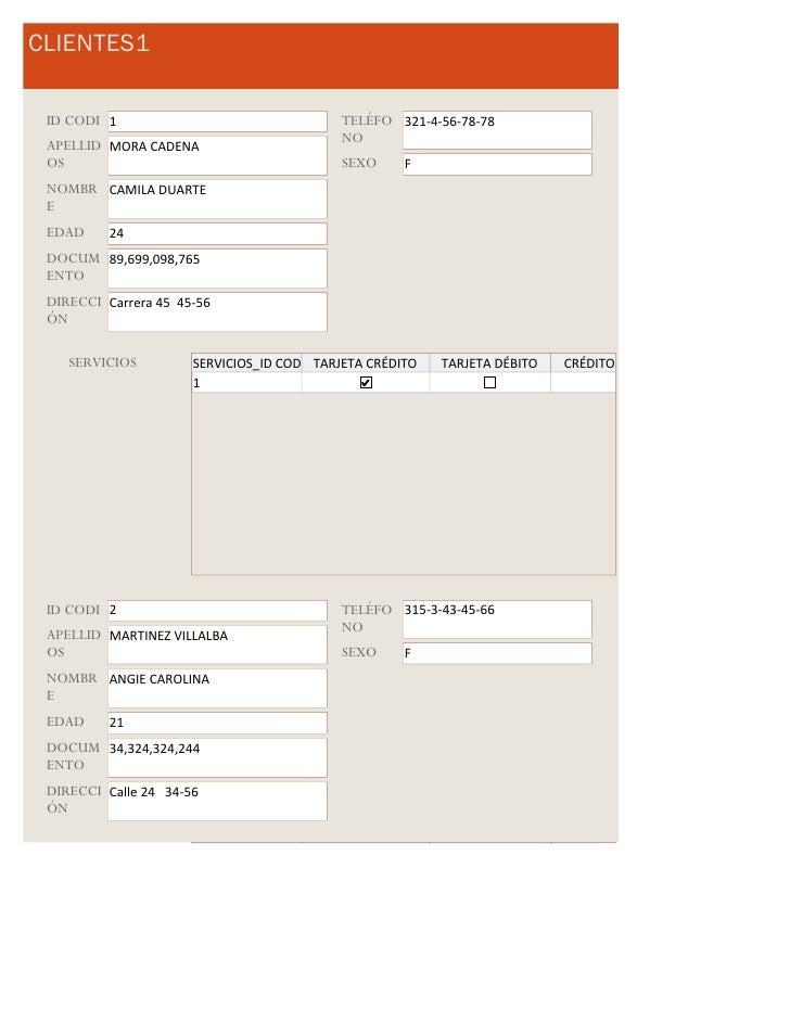 CLIENTES1 ID CODI 1                                 TELÉFO 321-4-56-78-78 APELLID MORA CADENA                       NO OS ...