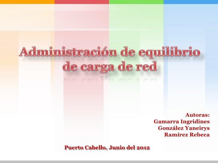 Autoras:                                 Gamarra Ingridines                                  González Yaneirys            ...