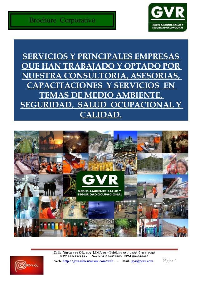 Brochure Corporativo Calle Yurua 366 Ofc. 302 LIMA 05 –Teléfono 689-7855 ó 433-3025 RPC 993-532878 - Nextel 41*345*9260 RP...