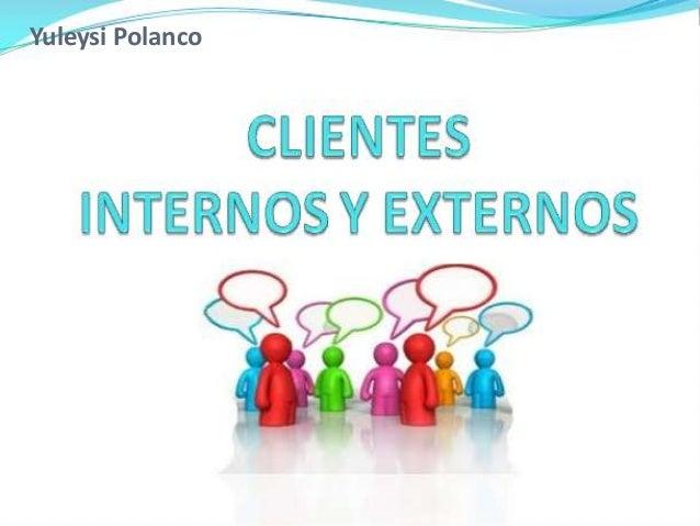 Clientes internos y externos for Interno s