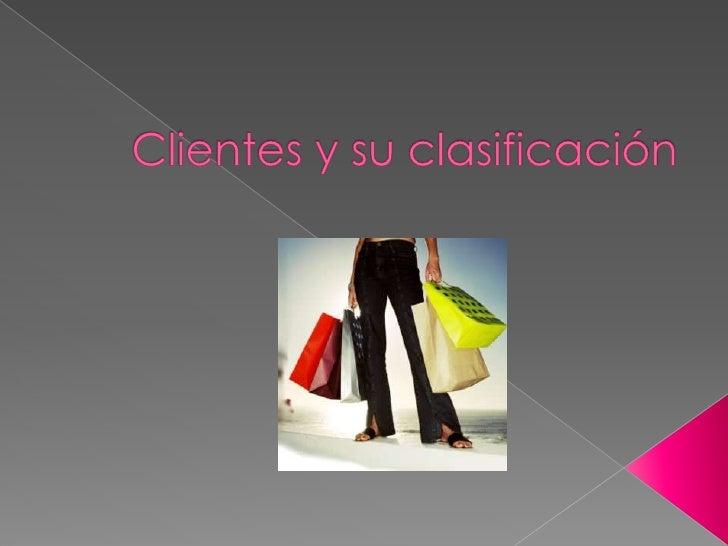 Clientes y su clasificación<br />