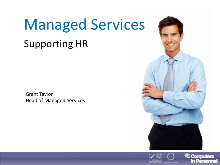 Managed ServicesSupporting HRGrant TaylorHead of Managed Services