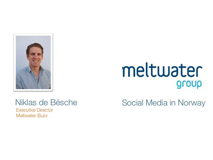 Niklas de Bésche      Social Media in NorwayExecutive Director Meltwater Buzz