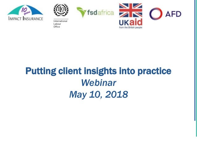 Putting client insights into practice Webinar May 10, 2018