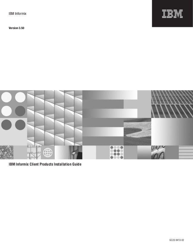 IBM Informix  Version 3.50  IBM Informix Client Products Installation Guide  GC23-9413-02