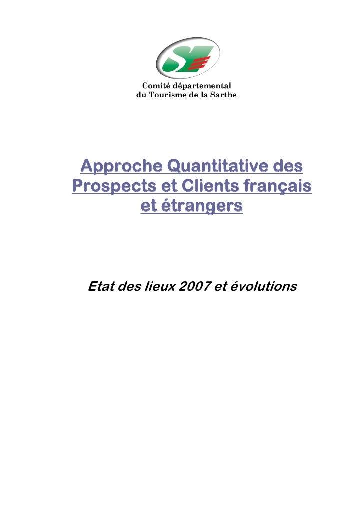 Approche Quantitative des Prospects et Clients français        et étrangers     Etat des lieux 2007 et évolutions