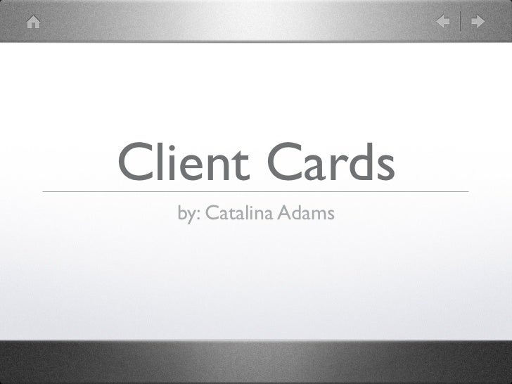 Client Cards  by: Catalina Adams