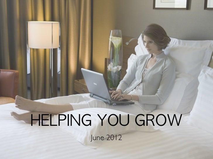 HELPING YOU GROW       June 2012