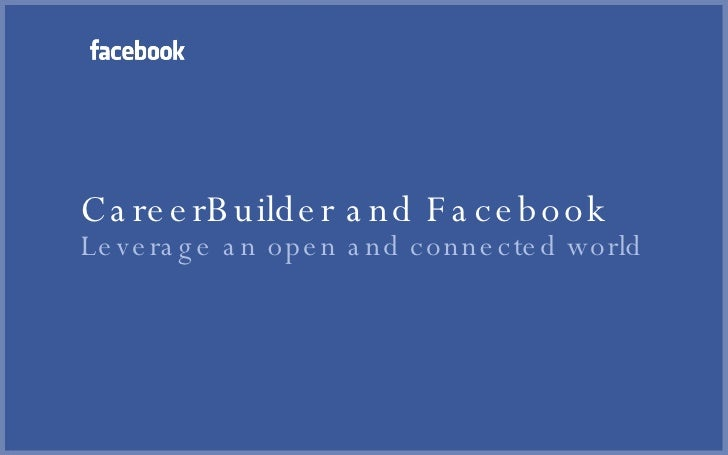 CareerBuilder and Facebook Leverage an open and connected world