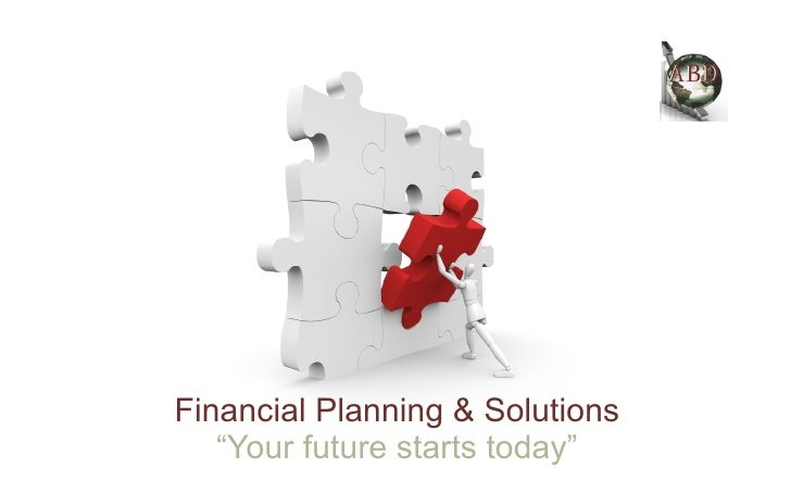 "Financial Planning & Solutions   ""Your future starts today"""