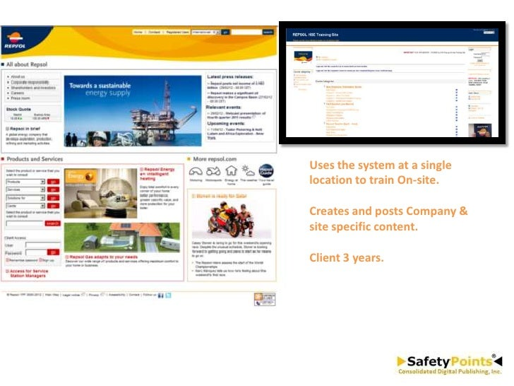 Uses the system at a singlelocation to train On-site.Creates and posts Company &site specific content.Client 3 years.