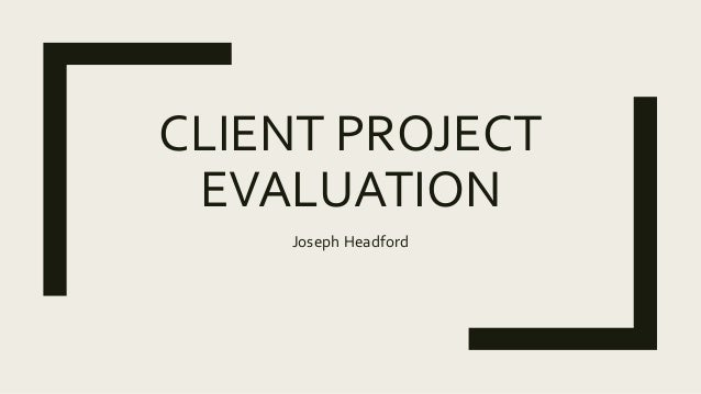 Client Project Evaluation