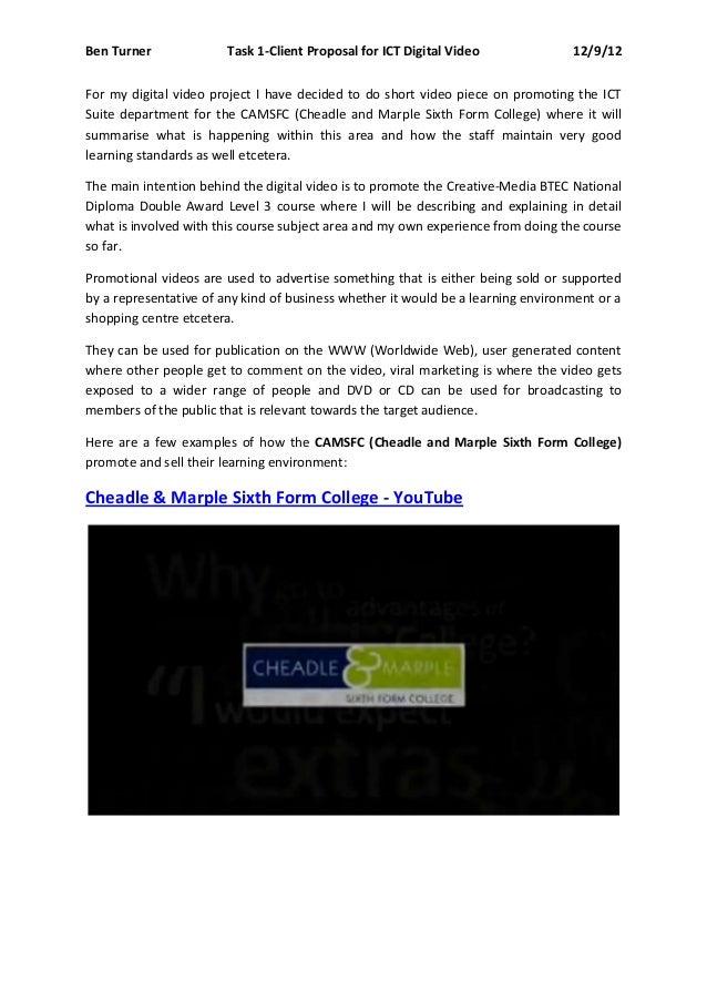 Ben Turner              Task 1-Client Proposal for ICT Digital Video              12/9/12For my digital video project I ha...
