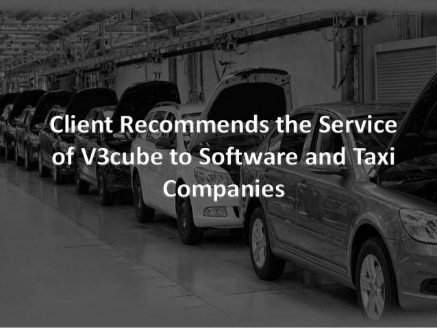 Client Recommends the Service of V3cube to Software and Taxi Companies