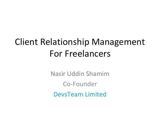 Client Relationship Management         For Freelancers        Nasir Uddin Shamim            Co-Founder         DevsTeam Li...
