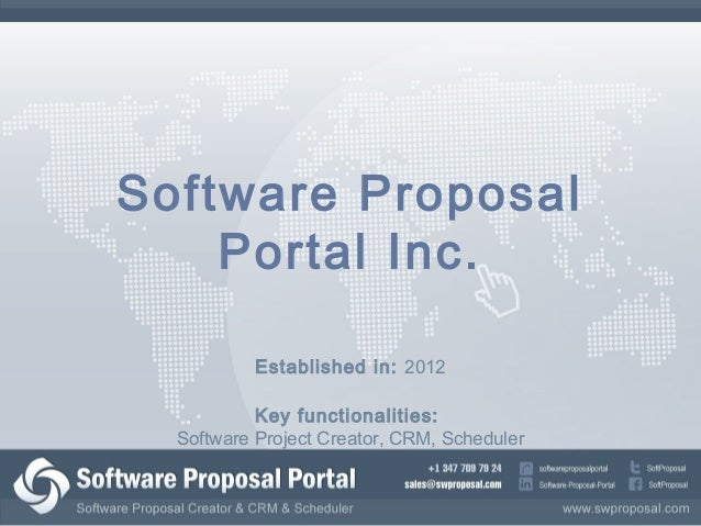 Software ProposalPortal Inc.Established in: 2012Key functionalities:Software Project Creator, CRM, Scheduler