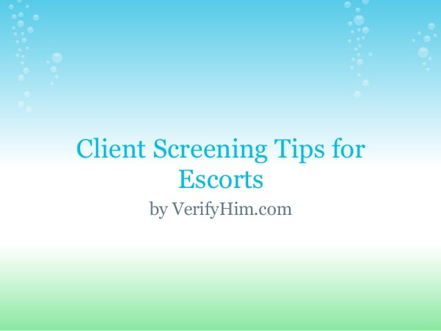Client Screening Tips for Escorts by VerifyHim.com