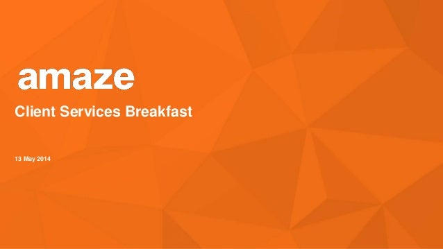 Client Services Breakfast 13 May 2014