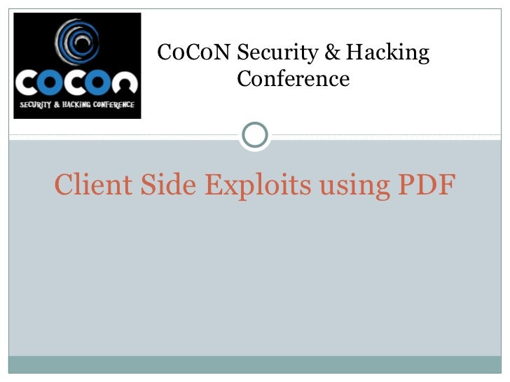 Client Side Exploits using PDF C0C0N Security & Hacking Conference