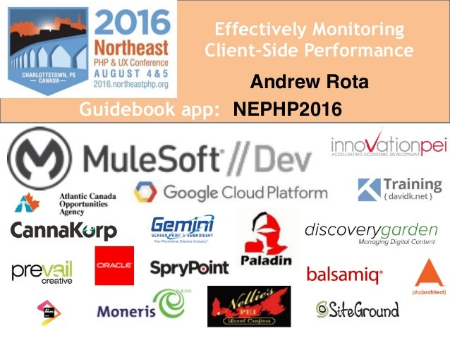 Effectively Monitoring Client-Side Performance Andrew Rota Guidebook app: NEPHP2016